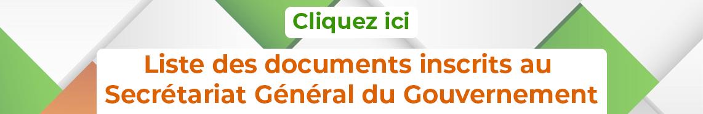 Liste des documents inscrits au Secrétariat Général du Gouvernement